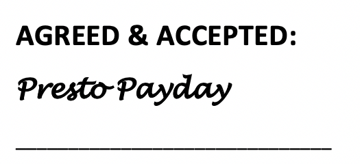 Agreed & Accepted: Presto Payday signature